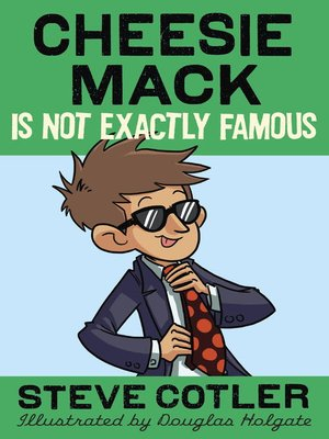cover image of Cheesie Mack Is Not Exactly Famous
