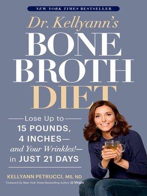 cover image of Dr. Kellyann's Bone Broth Diet