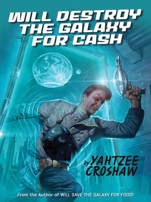 cover image of Will Destroy the Galaxy for Cash