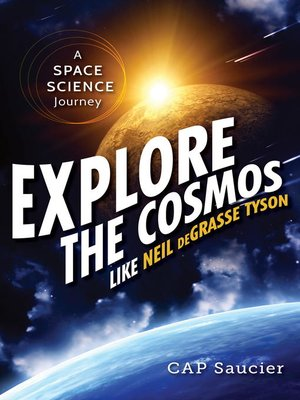 cover image of Explore the Cosmos Like Neil deGrasse Tyson