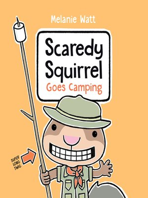 cover image of Scaredy Squirrel Goes Camping