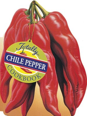 cover image of Totally Chile Pepper Cookbook
