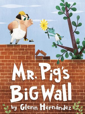 cover image of Mr. Pig's Big Wall