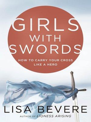 John bevere overdrive rakuten overdrive ebooks audiobooks and girls with swords lisa bevere author fandeluxe Gallery