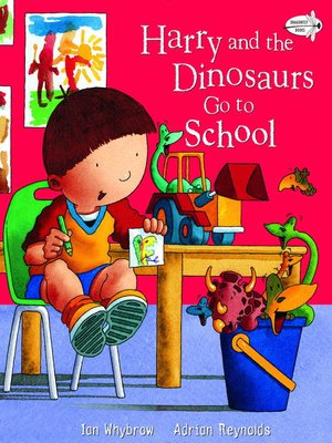 cover image of Harry and the Dinosaurs Go to School