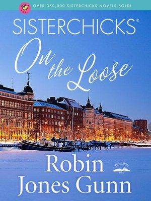 cover image of Sisterchicks on the Loose