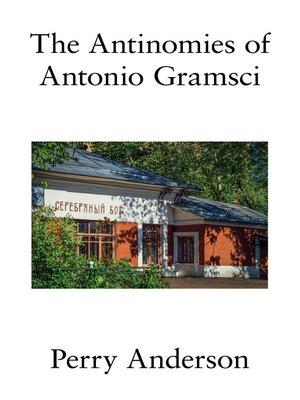cover image of The Antinomies of Antonio Gramsci