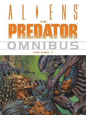 cover image of Aliens vs. Predator Omnibus, Volume 1