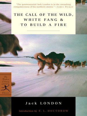 cover image of The Call of the Wild, White Fang & To Build a Fire
