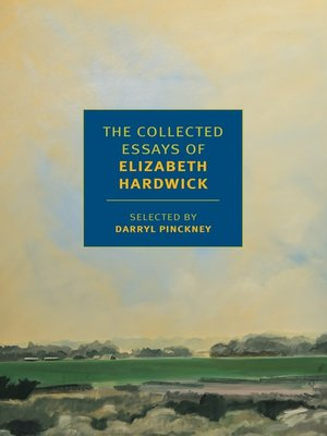 cover image of The Collected Essays of Elizabeth Hardwick