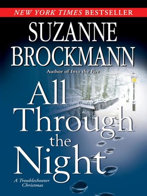 cover image of All Through the Night: A Troubleshooter Christmas