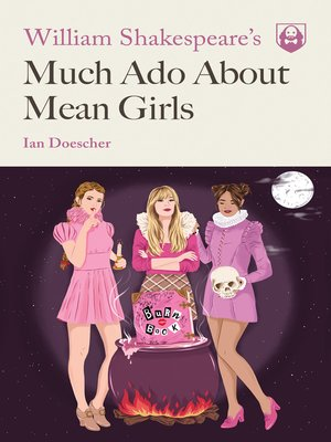 cover image of William Shakespeare's Much Ado About Mean Girls