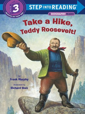 cover image of Take a Hike, Teddy Roosevelt!