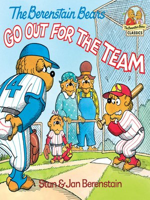 cover image of The Berenstain Bears Go Out for the Team