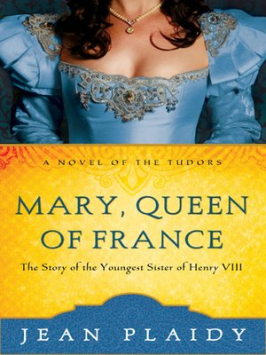 cover image of Mary, Queen of France: The Story of the Youngest Sister of Henry VIII