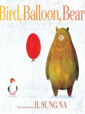cover image of Bird, Balloon, Bear