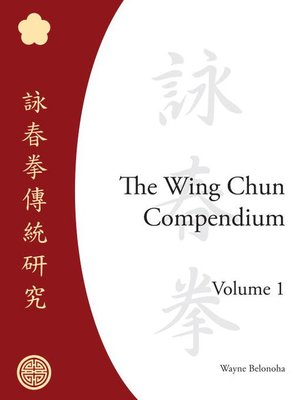 cover image of The Wing Chun Compendium, Volume 1
