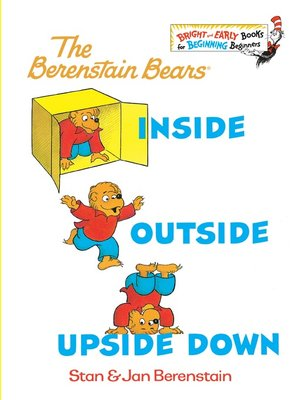 cover image of The Berenstain Bears Inside Outside Upside Down