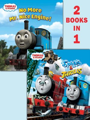 cover image of Thomas & Friends Spills & Thrills/ No More Mr. Nice Engine (Thomas & Friends)