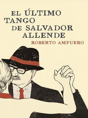 cover image of El último tango de Salvador Allende