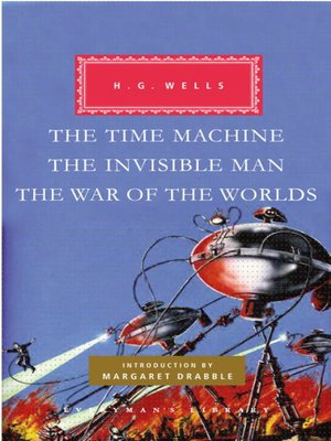 cover image of The Time Machine; The Invisible Man; The War of the Worlds