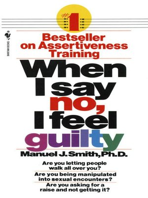 cover image of When I Say No, I Feel Guilty