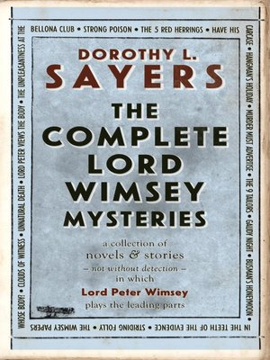 cover image of The Complete Lord Peter Wimsey Mysteries
