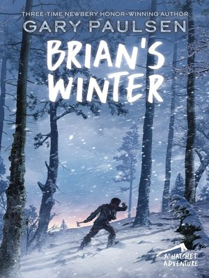 Brians winter by gary paulsen overdrive rakuten overdrive brians winter hatchet series book fandeluxe Image collections