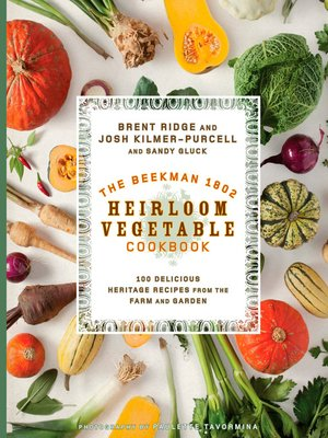 cover image of The Beekman 1802 Heirloom Vegetable Cookbook