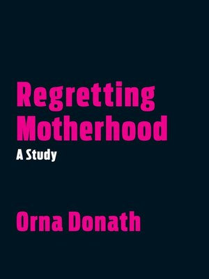 cover image of Regretting Motherhood