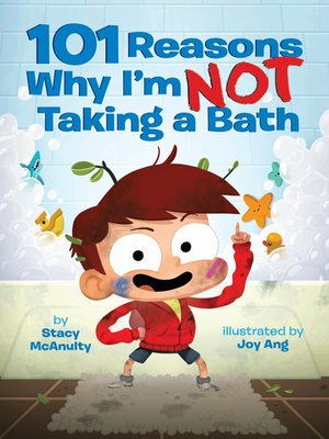 cover image of 101 Reasons Why I'm Not Taking a Bath