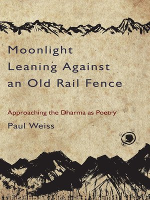 cover image of Moonlight Leaning Against an Old Rail Fence