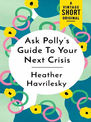 cover image of Ask Polly's Guide to Your Next Crisis