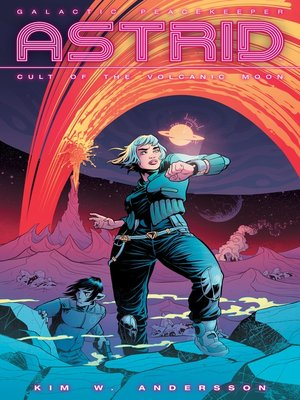 cover image of Galactic Peacekeeper Astrid: Cult of the Volcanic Moon