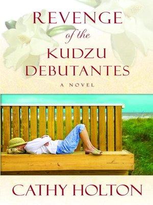 cover image of Revenge of the Kudzu Debutantes