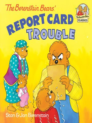 cover image of The Berenstain Bears' Report Card Trouble