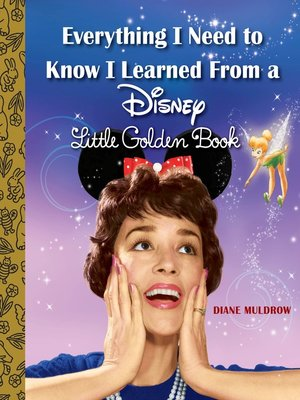 cover image of Everything I Need to Know I Learned From a Disney Little Golden Book (Disney)