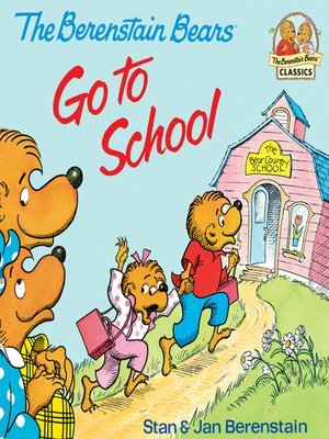 cover image of The Berenstain Bears Go to School