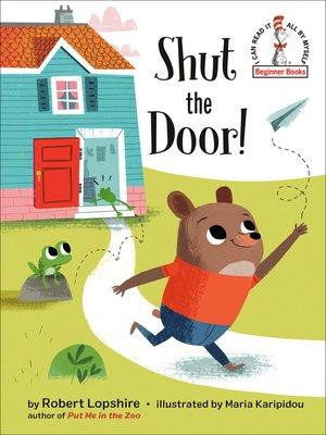 cover image of Shut the Door!