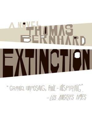 Thomas bernhard overdrive rakuten overdrive ebooks audiobooks cover image of extinction fandeluxe Images