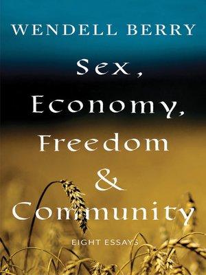 cover image of Sex, Economy, Freedom, & Community