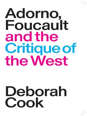 cover image of Adorno, Foucault and the Critique of the West