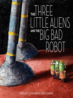 cover image of The Three Little Aliens and the Big Bad Robot