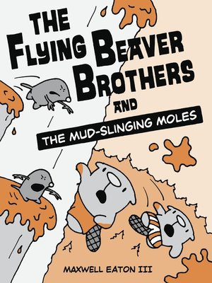 cover image of The Flying Beaver Brothers and the Mud-Slinging Moles