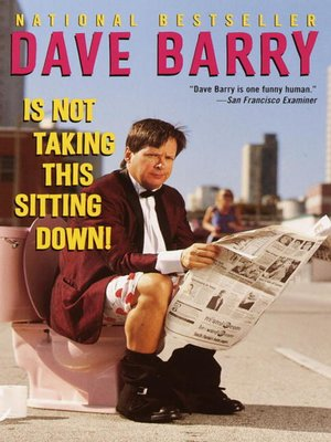 cover image of Dave Barry Is Not Taking This Sitting Down