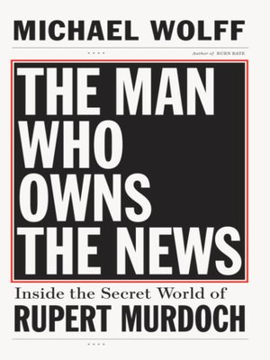 cover image of The Man Who Owns the News