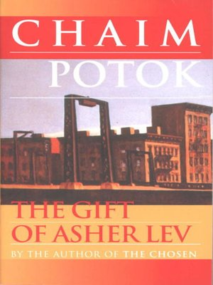 a summary of the novel my name is asher lev by chaim potok Potok's first novel the chosen (1967) became a 1981 film (see trailer) and my  name is asher lev an off-broadway play – here is an.