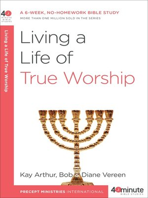 cover image of Living a Life of True Worship