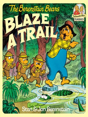 cover image of The Berenstain Bears Blaze a Trail
