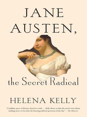 cover image of Jane Austen, the Secret Radical